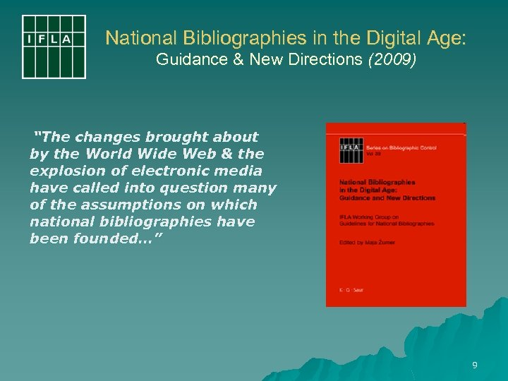"""National Bibliographies in the Digital Age: Guidance & New Directions (2009) """"The changes brought"""