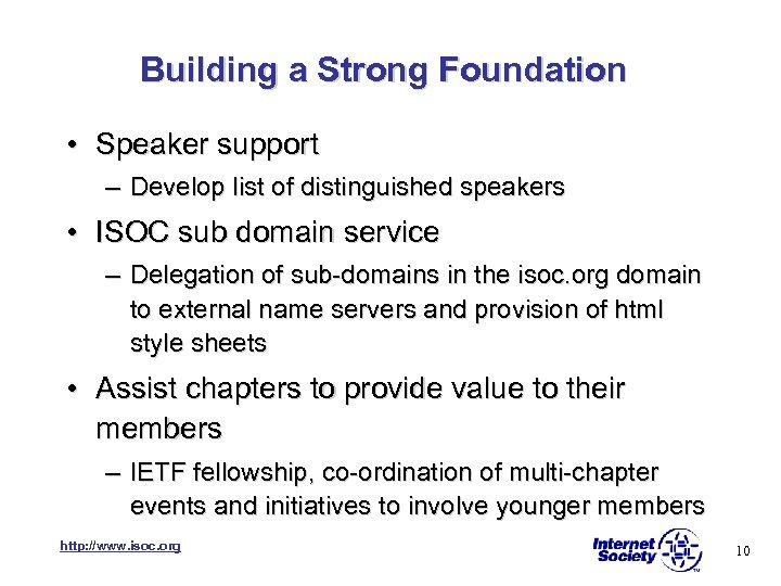 Building a Strong Foundation • Speaker support – Develop list of distinguished speakers •