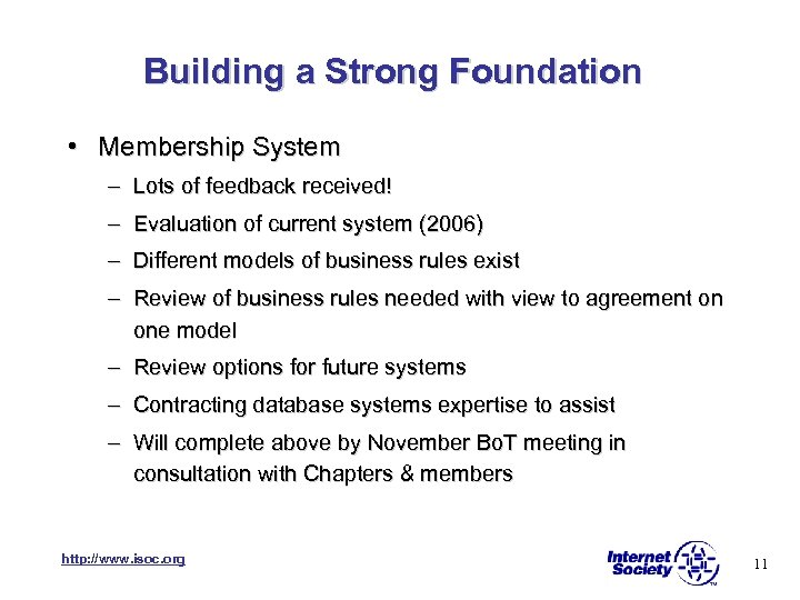 Building a Strong Foundation • Membership System – Lots of feedback received! – Evaluation