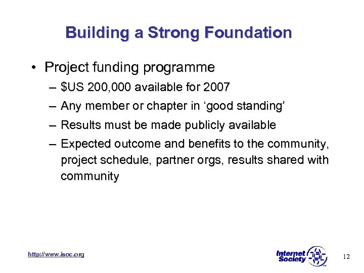 Building a Strong Foundation • Project funding programme – $US 200, 000 available for