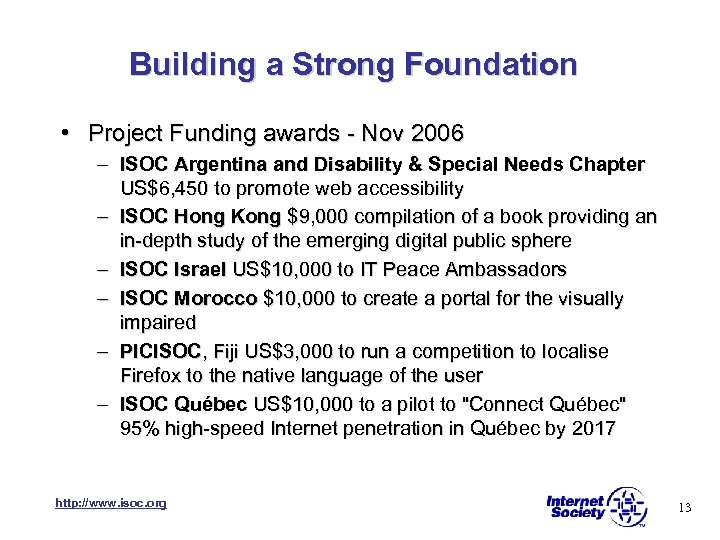 Building a Strong Foundation • Project Funding awards - Nov 2006 – ISOC Argentina