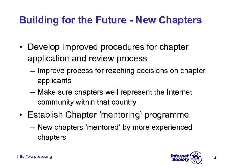 Building for the Future - New Chapters • Develop improved procedures for chapter application