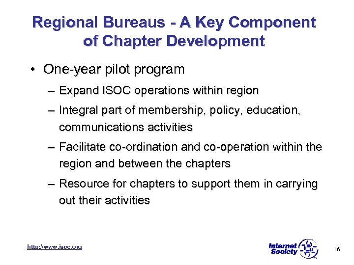 Regional Bureaus - A Key Component of Chapter Development • One-year pilot program –
