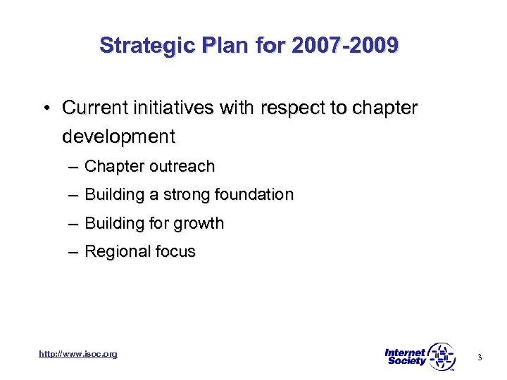 Strategic Plan for 2007 -2009 • Current initiatives with respect to chapter development –