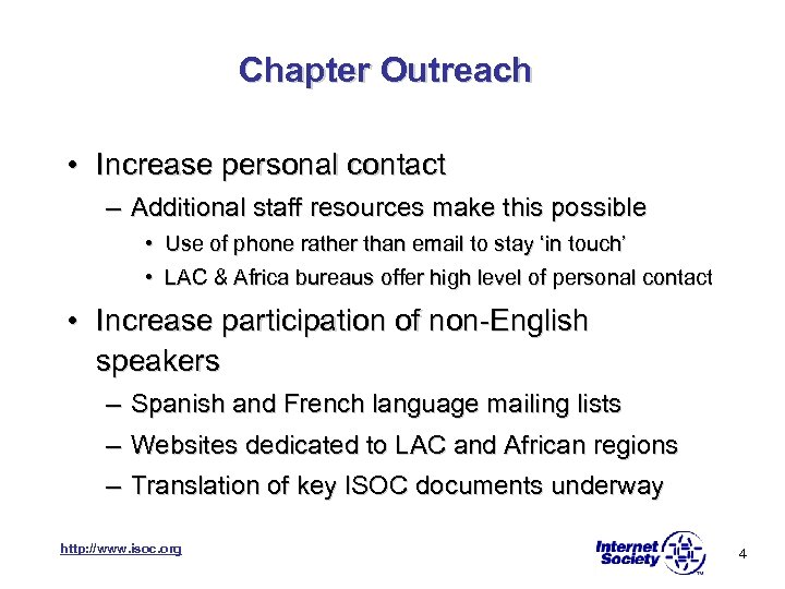 Chapter Outreach • Increase personal contact – Additional staff resources make this possible •