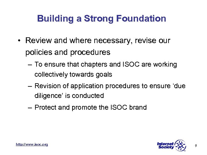 Building a Strong Foundation • Review and where necessary, revise our policies and procedures