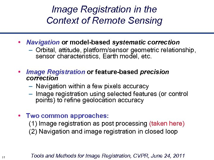 Image Registration in the Context of Remote Sensing • Navigation or model-based systematic correction