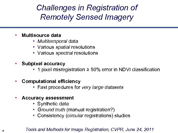 Challenges in Registration of Remotely Sensed Imagery • Multisource data • Multitemporal data •