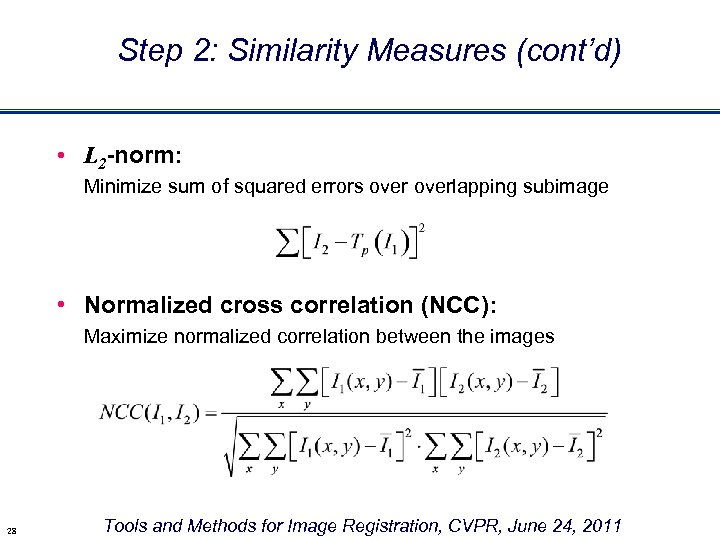Step 2: Similarity Measures (cont'd) • L 2 -norm: Minimize sum of squared errors