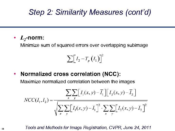 Step 2: Similarity Measures (cont'd) • L 2 -norm: Minimize sum of squared errors