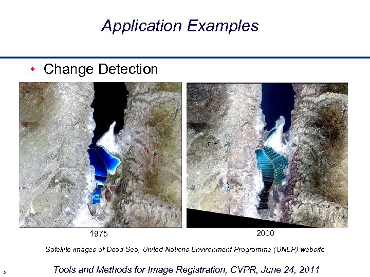 Application Examples • Change Detection 1975 2000 Satellite images of Dead Sea, United Nations
