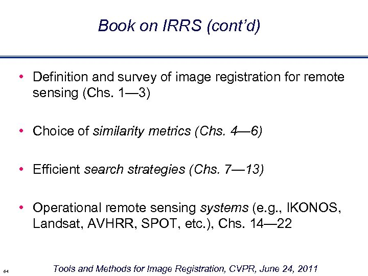 Book on IRRS (cont'd) • Definition and survey of image registration for remote sensing