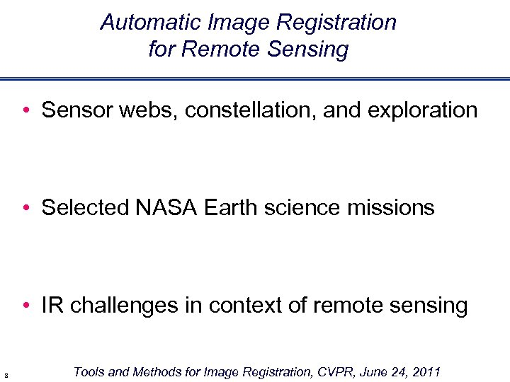 Automatic Image Registration for Remote Sensing • Sensor webs, constellation, and exploration • Selected