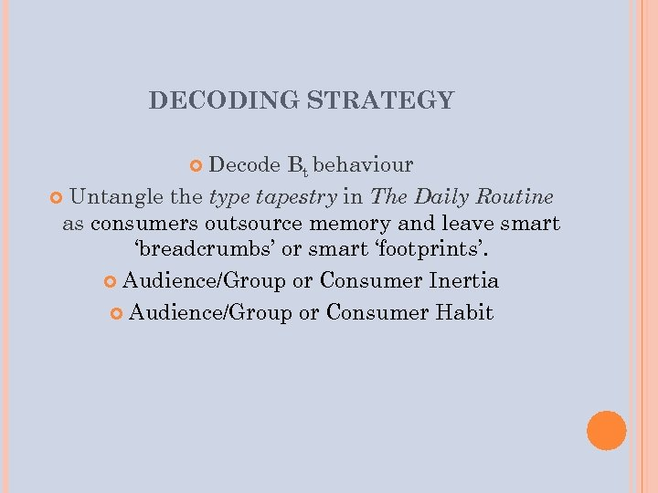 DECODING STRATEGY Decode Bt behaviour Untangle the type tapestry in The Daily Routine as