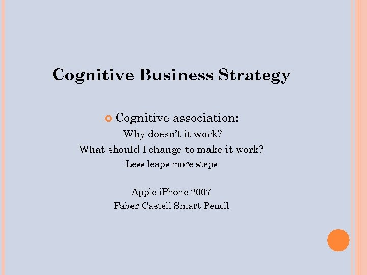 Cognitive Business Strategy Cognitive association: Why doesn't it work? What should I change to