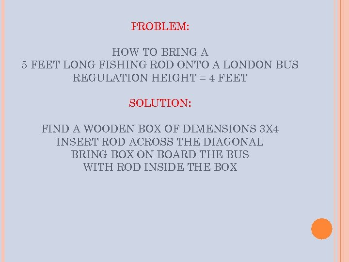 PROBLEM: HOW TO BRING A 5 FEET LONG FISHING ROD ONTO A LONDON BUS