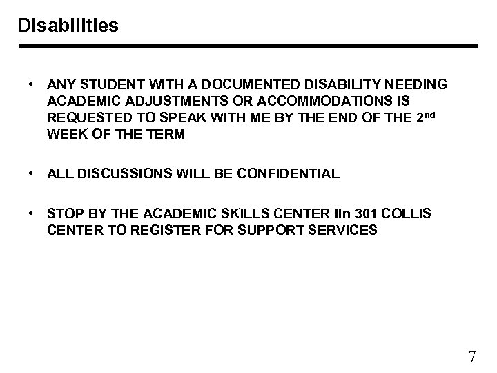 Disabilities • ANY STUDENT WITH A DOCUMENTED DISABILITY NEEDING ACADEMIC ADJUSTMENTS OR ACCOMMODATIONS IS