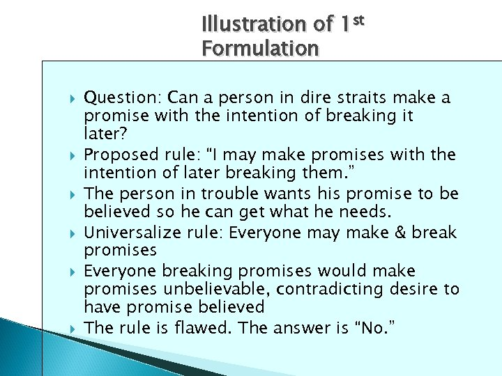 Illustration of 1 st Formulation Question: Can a person in dire straits make a