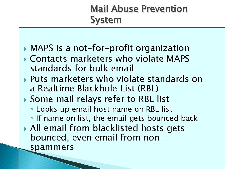 Mail Abuse Prevention System MAPS is a not-for-profit organization Contacts marketers who violate MAPS