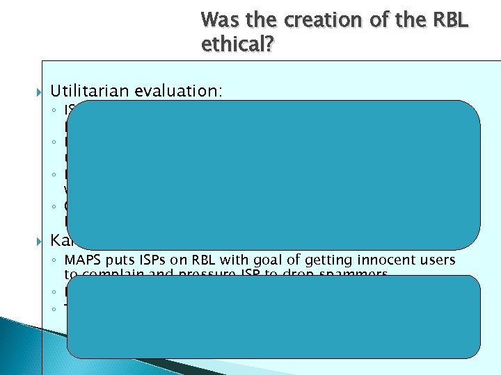Was the creation of the RBL ethical? Utilitarian evaluation: ◦ ISP using RBL benefits