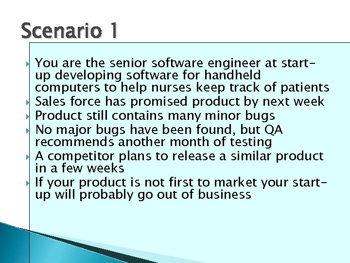 Scenario 1 You are the senior software engineer at startup developing software for handheld