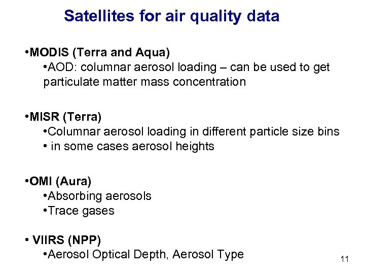 Satellites for air quality data • MODIS (Terra and Aqua) • AOD: columnar aerosol