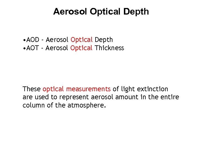 Aerosol Optical Depth • AOD - Aerosol Optical Depth • AOT - Aerosol Optical