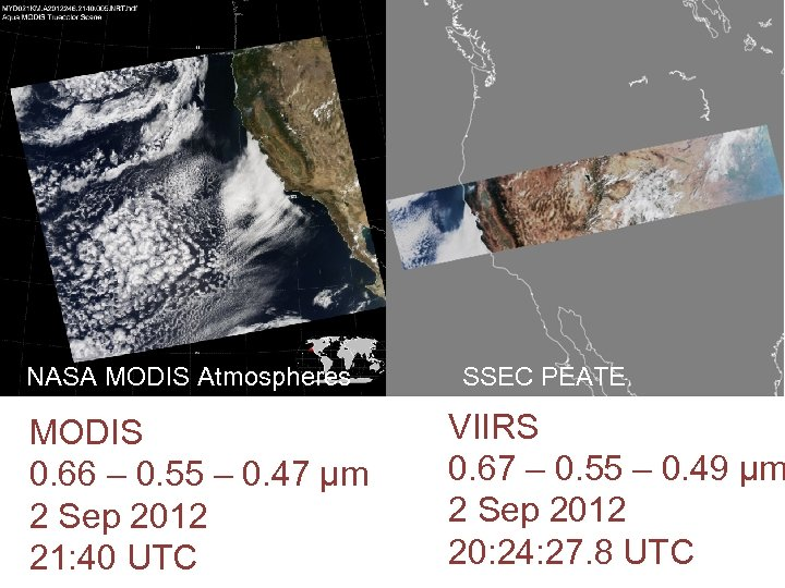 VIIRS granule NASA MODIS Atmospheres MODIS 0. 66 – 0. 55 – 0. 47