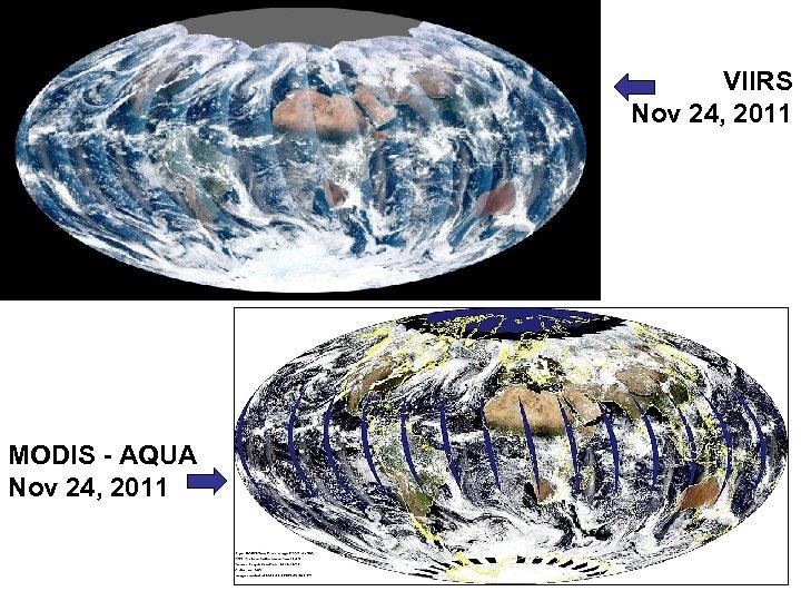 VIIRS Nov 24, 2011 MODIS - AQUA Nov 24, 2011