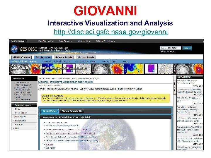 GIOVANNI Interactive Visualization and Analysis http: //disc. sci. gsfc. nasa. gov/giovanni