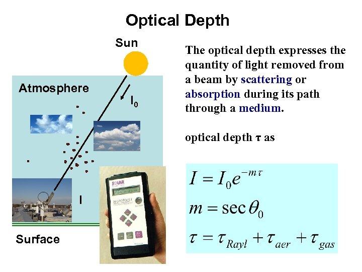Optical Depth Sun Atmosphere I 0 The optical depth expresses the quantity of light