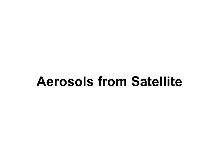 Aerosols from Satellite