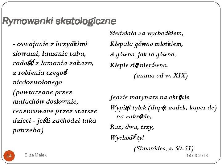 Rymowanki skatologiczne - oswajanie z brzydkimi słowami, łamanie tabu, radość z łamania zakazu, z