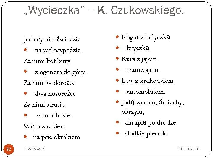"""""""Wycieczka"""" – K. Czukowskiego. Jechały niedźwiedzie na welocypedzie. Za nimi kot bury z ogonem"""