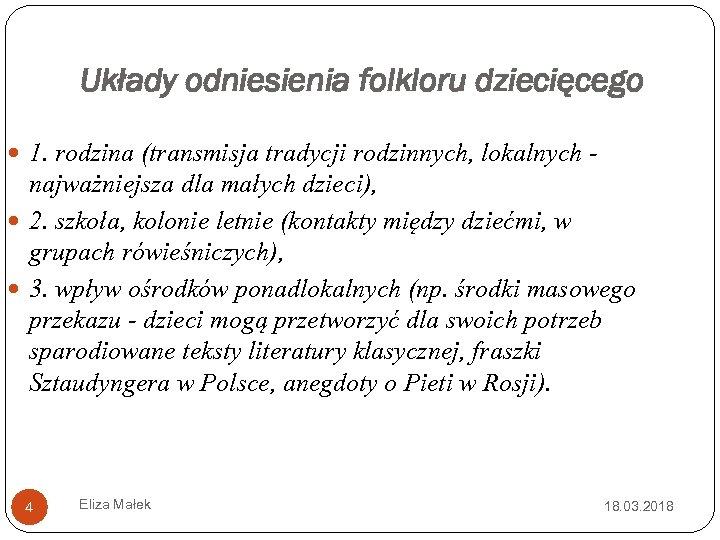 Układy odniesienia folkloru dziecięcego 1. rodzina (transmisja tradycji rodzinnych, lokalnych - najważniejsza dla małych