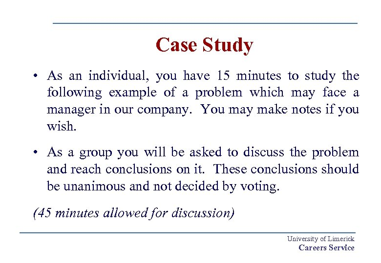Case Study • As an individual, you have 15 minutes to study the following