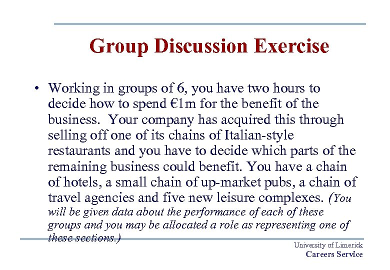 Group Discussion Exercise • Working in groups of 6, you have two hours to