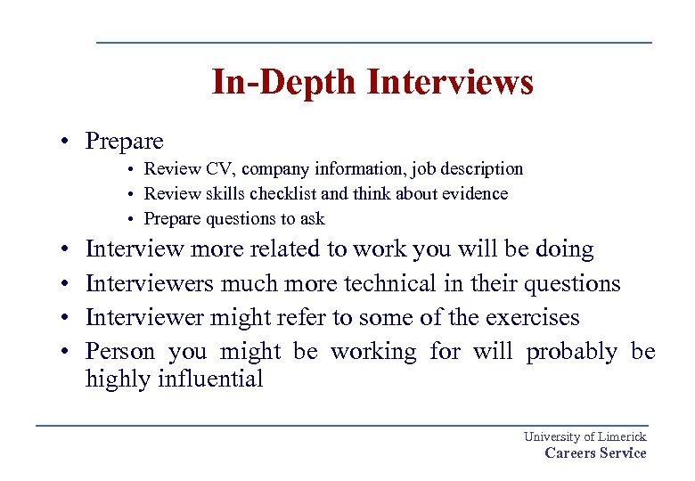 In-Depth Interviews • Prepare • Review CV, company information, job description • Review skills