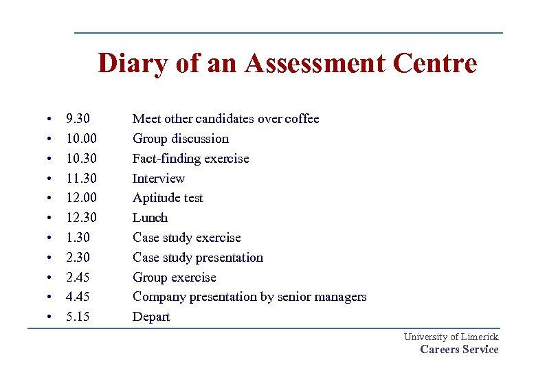 Diary of an Assessment Centre • • • 9. 30 10. 00 10. 30