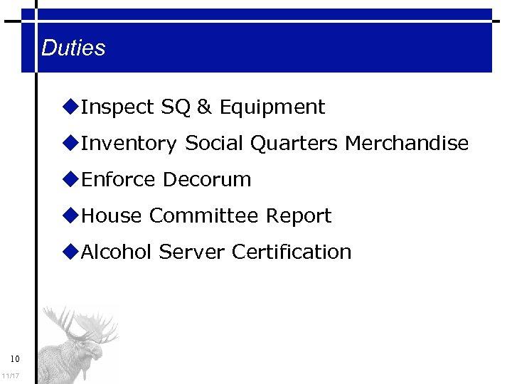 Duties Inspect SQ & Equipment Inventory Social Quarters Merchandise Enforce Decorum House Committee Report