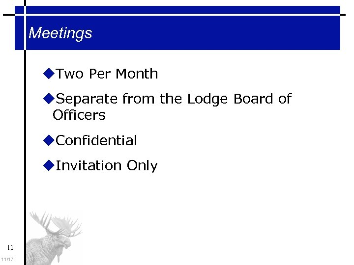 Meetings Two Per Month Separate from the Lodge Board of Officers Confidential Invitation Only
