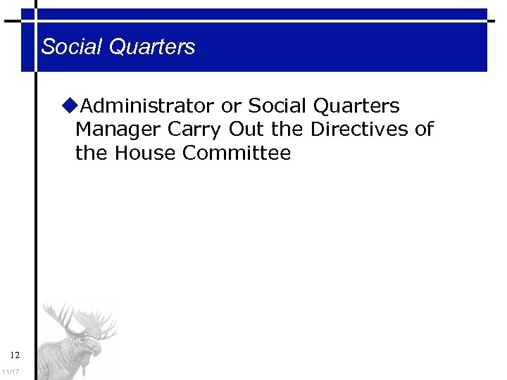 Social Quarters Administrator or Social Quarters Manager Carry Out the Directives of the House