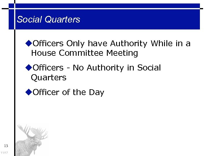 Social Quarters Officers Only have Authority While in a House Committee Meeting Officers -