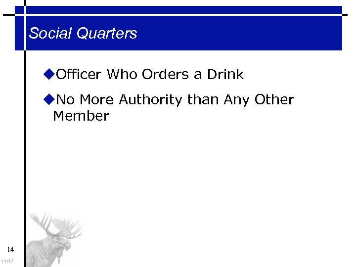 Social Quarters Officer Who Orders a Drink No More Authority than Any Other Member