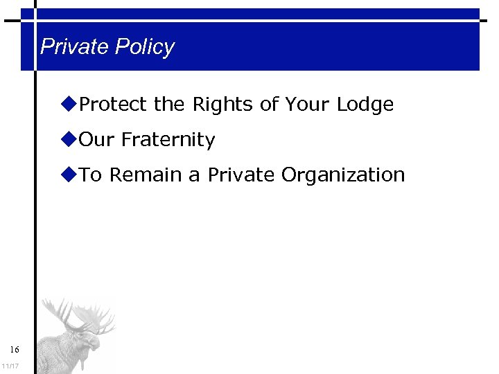 Private Policy Protect the Rights of Your Lodge Our Fraternity To Remain a Private