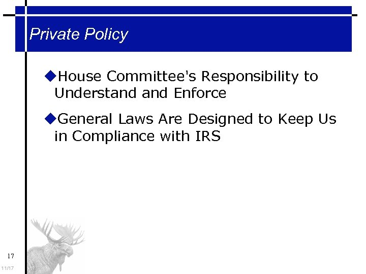 Private Policy House Committee's Responsibility to Understand Enforce General Laws Are Designed to Keep