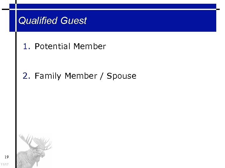 Qualified Guest 1. Potential Member 2. Family Member / Spouse 19 11/17