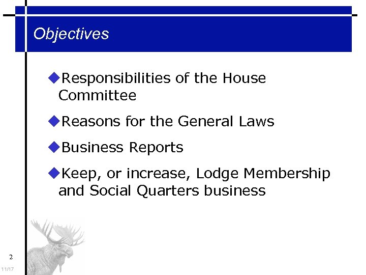 Objectives Responsibilities of the House Committee Reasons for the General Laws Business Reports Keep,
