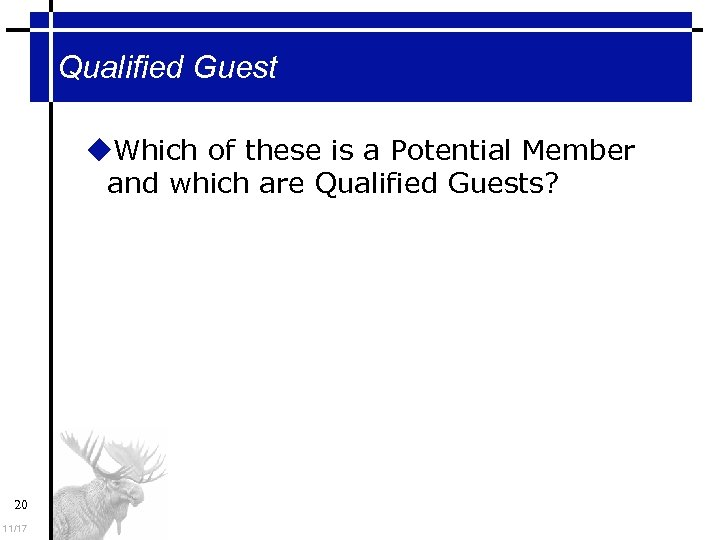Qualified Guest Which of these is a Potential Member and which are Qualified Guests?