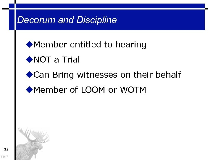 Decorum and Discipline Member entitled to hearing NOT a Trial Can Bring witnesses on